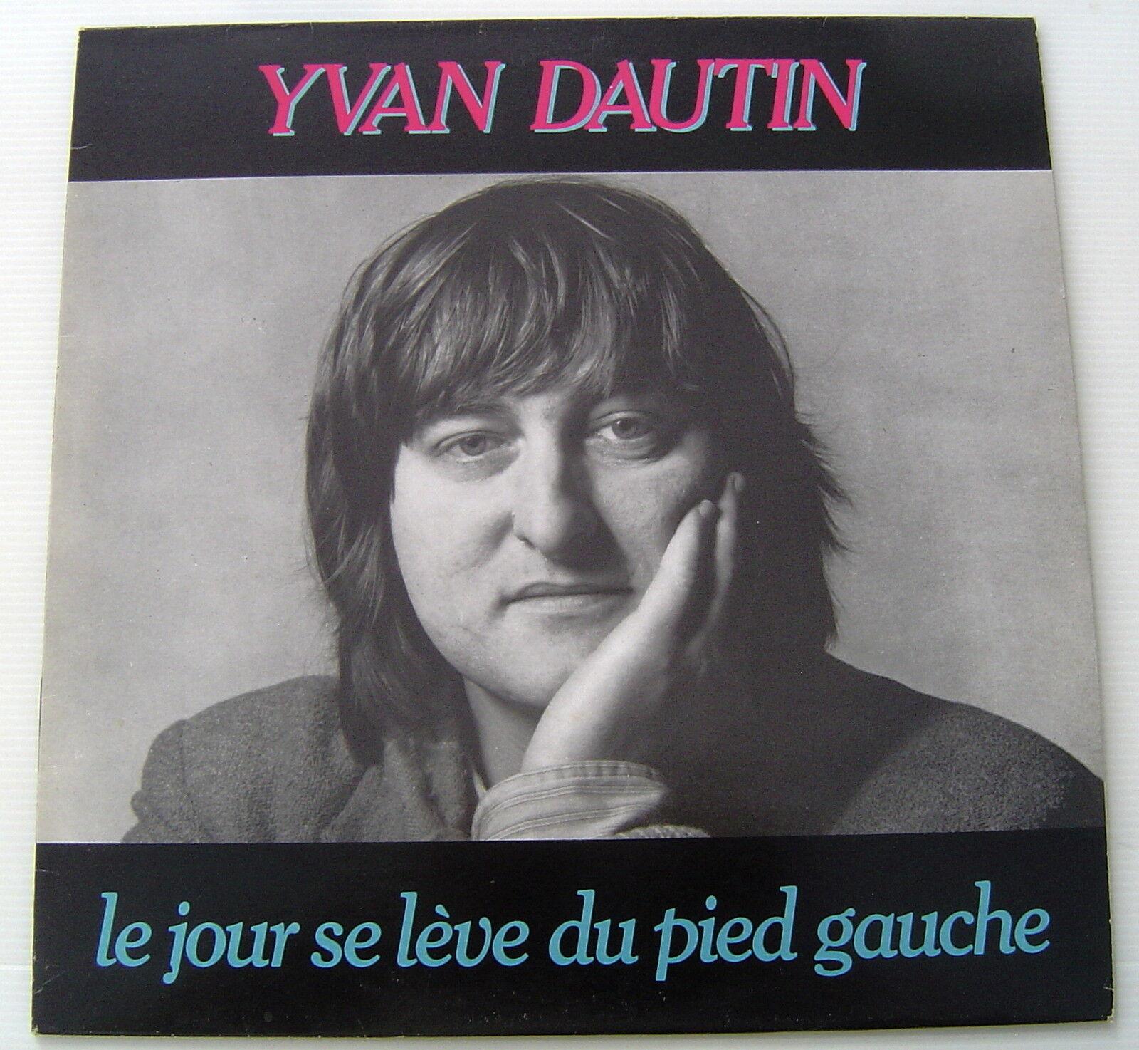 YVAN DAUTIN . LE JOUR SE LEVE DU PIED GAUCHE . LP